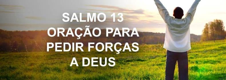 Salmo 13 – Oração-para-pedir-forças-a-deus - imagem 1